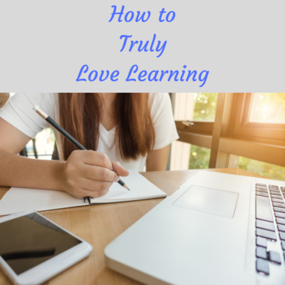 How To Truly Love Learning