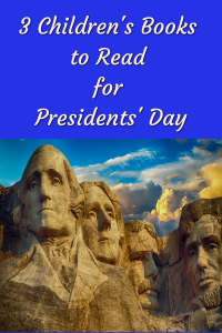 3 Children's Books to Read for Presidents' Day