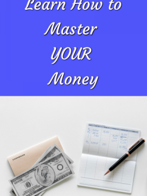 Learn How to Master Your Money