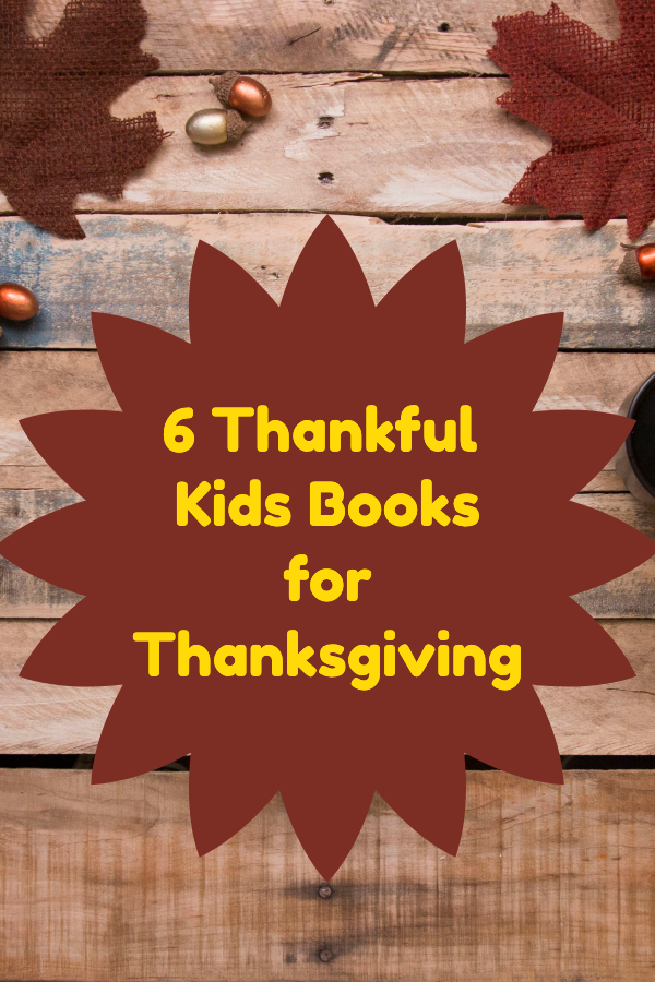 6 Thankful Kids Books for Thanksgiving