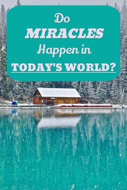 Do Miracles Happen in Today's World?