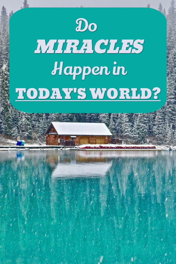 Do Miracles Exist in Today's World