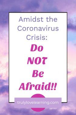 Do Not Be Afraid, Coronavirus