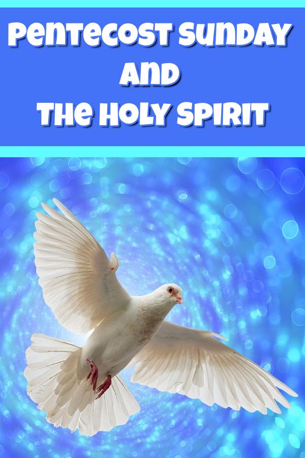 Pentecost Sunday and The Holy Spirit