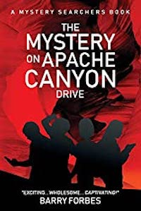 The Mystery Searchers: The Mystery on Apache Canyon Drive Parent/Kid Book Review