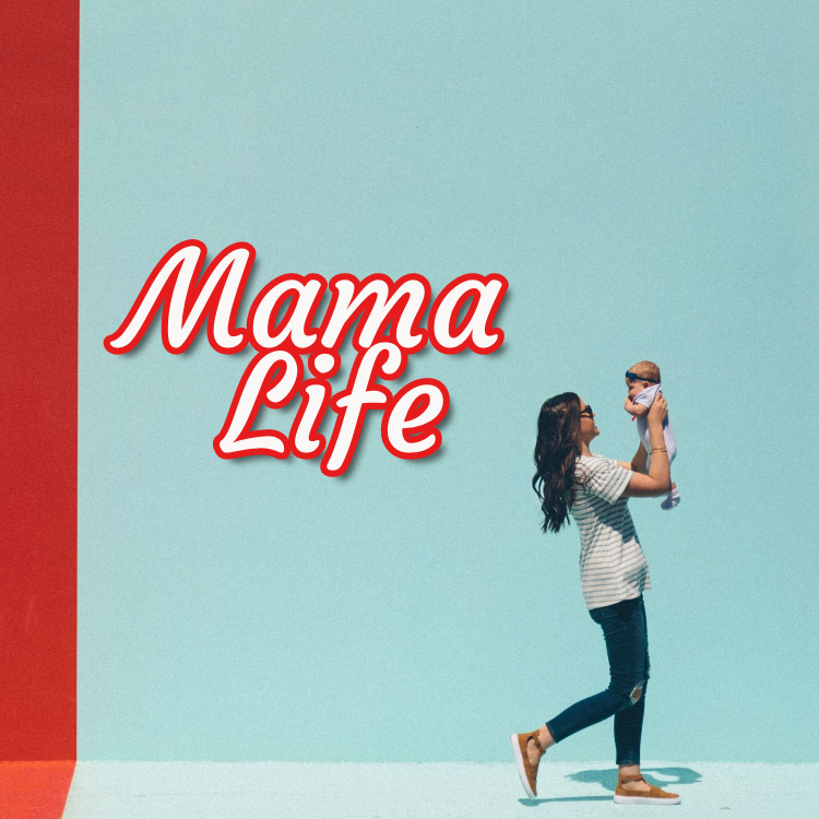 Mama Life, motherhood, mom, SAHM