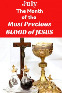 July, Jesus, Most Precious Blood, Blood of Jesus, Blood of Christ, Catholic